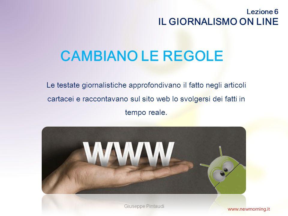 7 CAMBIANO LE REGOLE Le testate giornalistiche approfondivano il fatto negli articoli cartacei e raccontavano sul sito web lo svolgersi dei fatti in tempo reale.