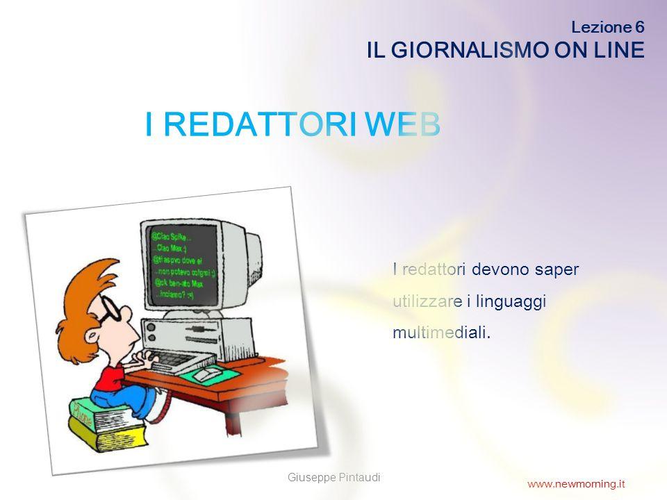 9 I REDATTORI WEB I redattori devono saper utilizzare i linguaggi multimediali.