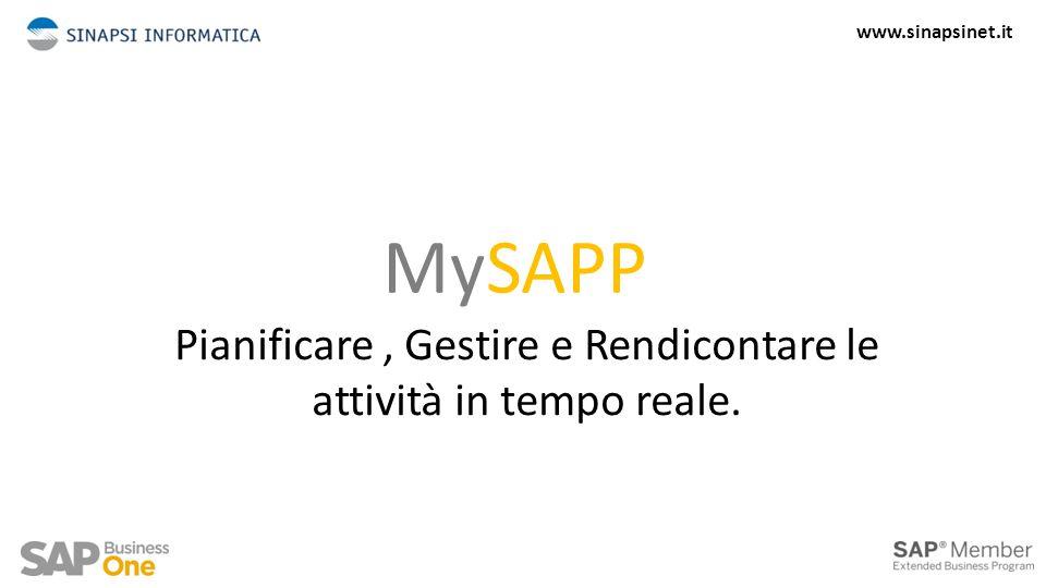 MySAPP Pianificare, Gestire e Rendicontare le attività in tempo reale. www.sinapsinet.it