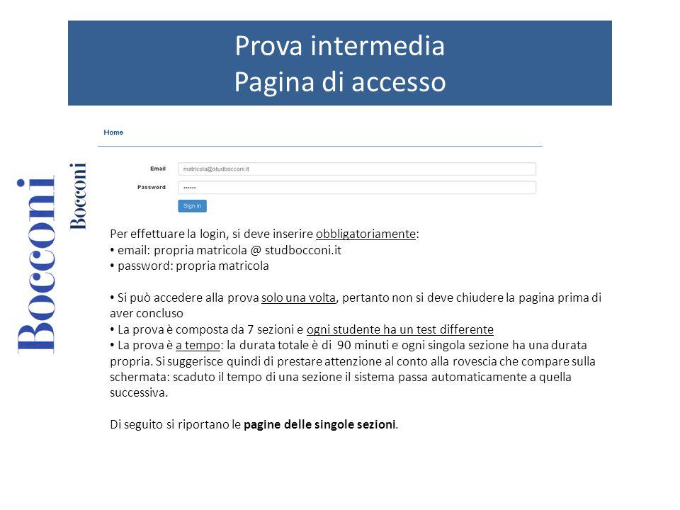 Prova intermedia Pagina di accesso Per effettuare la login, si deve inserire obbligatoriamente: email: propria matricola @ studbocconi.it password: pr