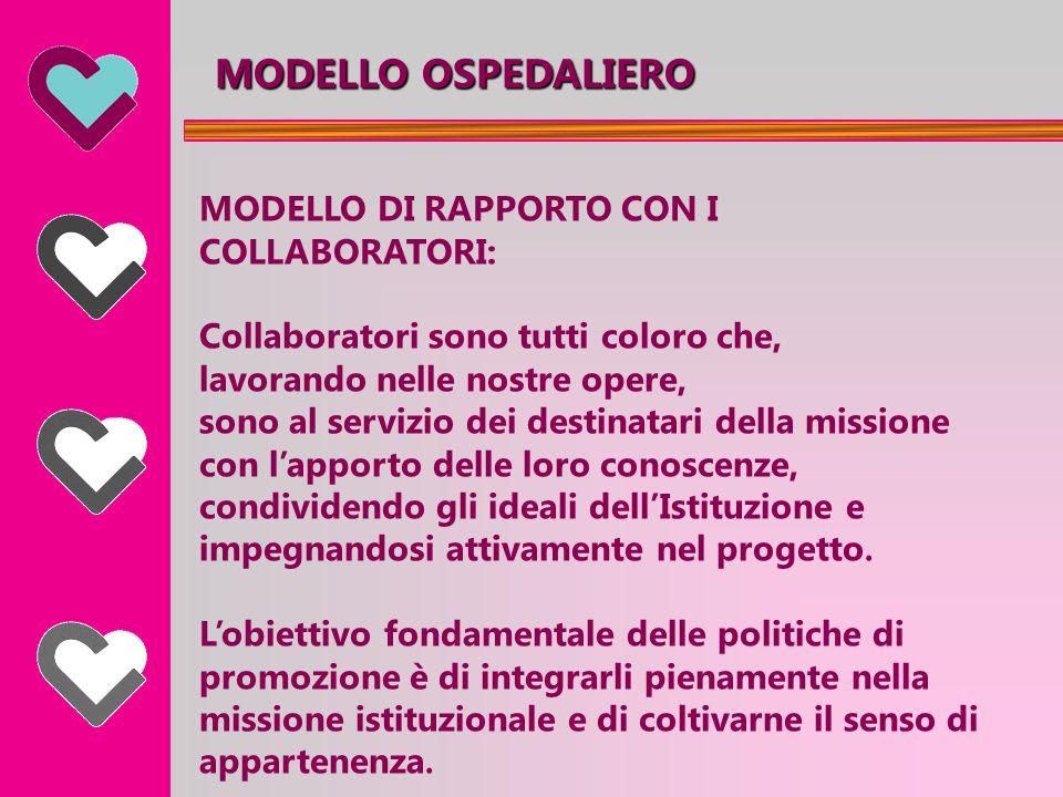 MODELLO OSPEDALIERO DIALOGO CON LA SOCIETA': La nostra Istituzione stabilisce canali di comunicazione e dialogo con l'ambiente sociale di riferimento.