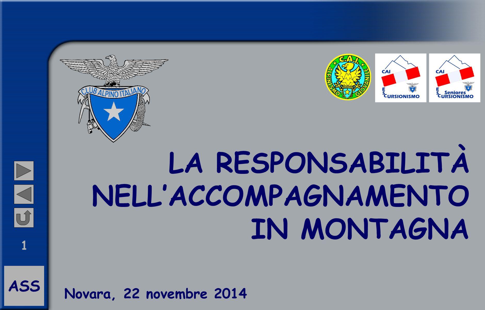 ASS 1 LA RESPONSABILITÀ NELL'ACCOMPAGNAMENTO IN MONTAGNA Novara, 22 novembre 2014