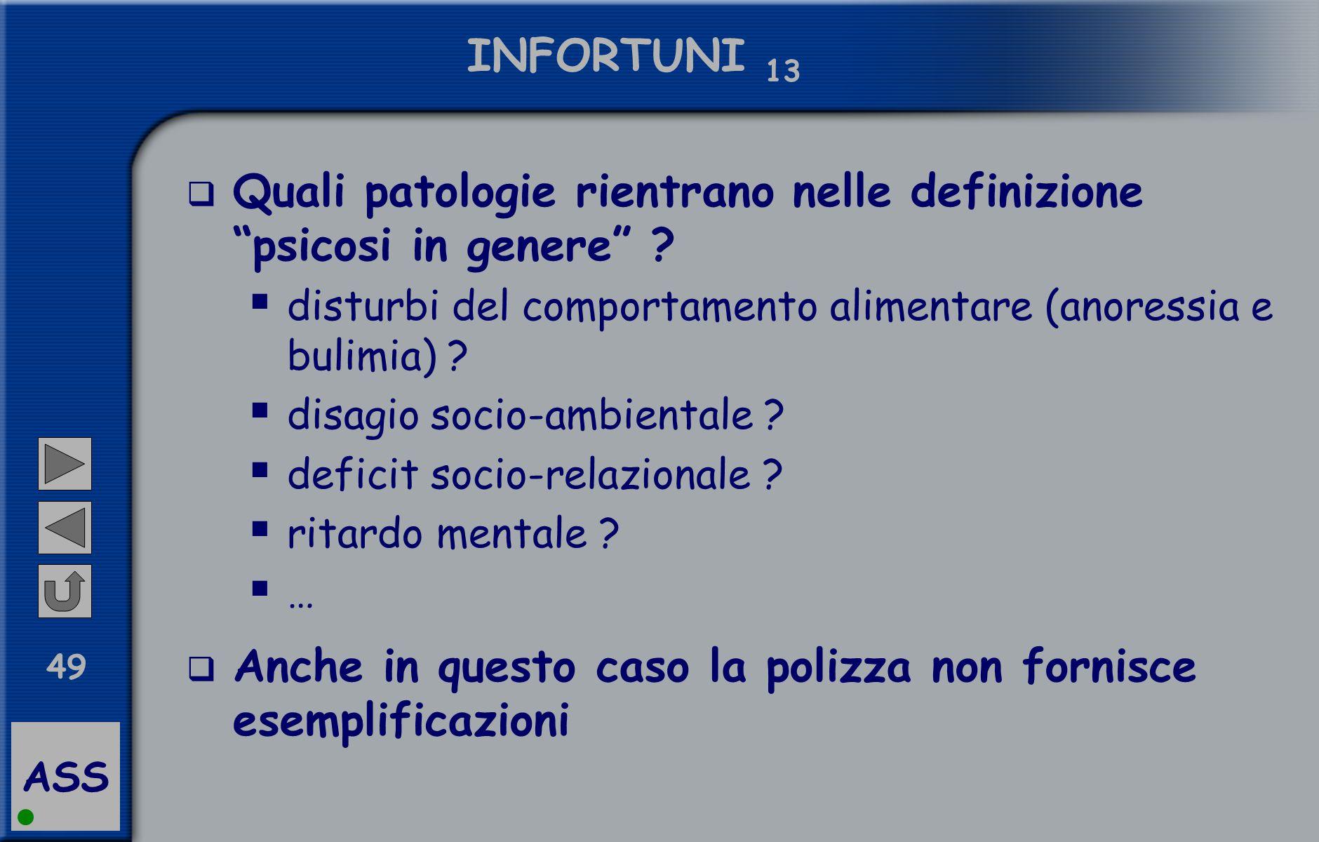 ASS 49 INFORTUNI 13  Quali patologie rientrano nelle definizione psicosi in genere .