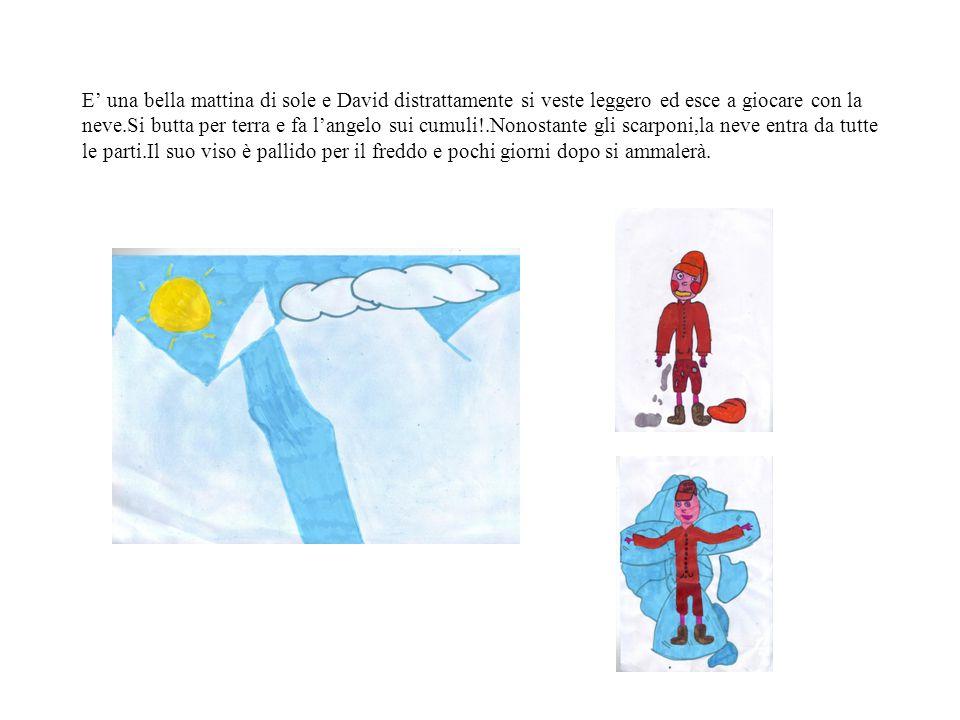 E' una bella mattina di sole e David distrattamente si veste leggero ed esce a giocare con la neve.Si butta per terra e fa l'angelo sui cumuli!.Nonost