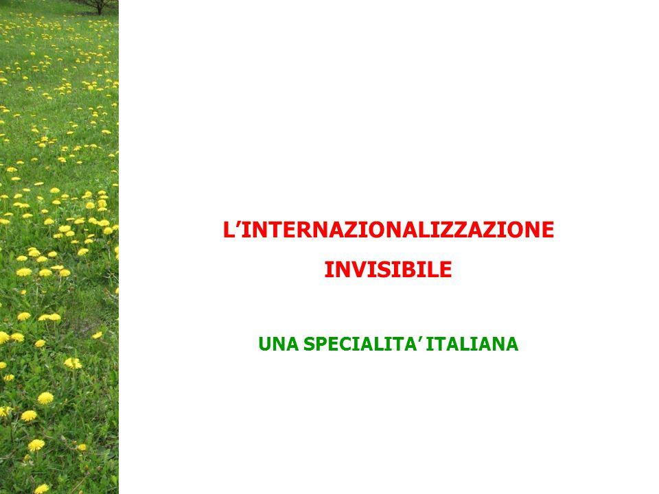 L'INTERNAZIONALIZZAZIONE INVISIBILE UNA SPECIALITA' ITALIANA