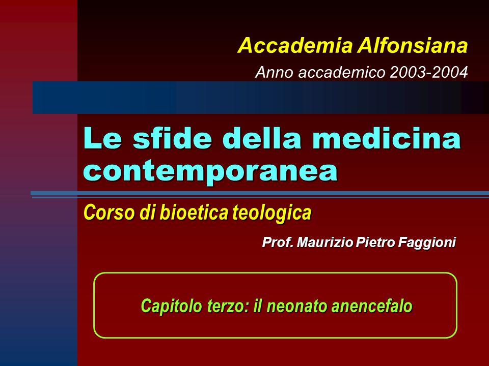 Le sfide della medicina contemporanea Prof. Maurizio Pietro Faggioni Corso di bioetica teologica Accademia Alfonsiana Anno accademico 2003-2004 Capito
