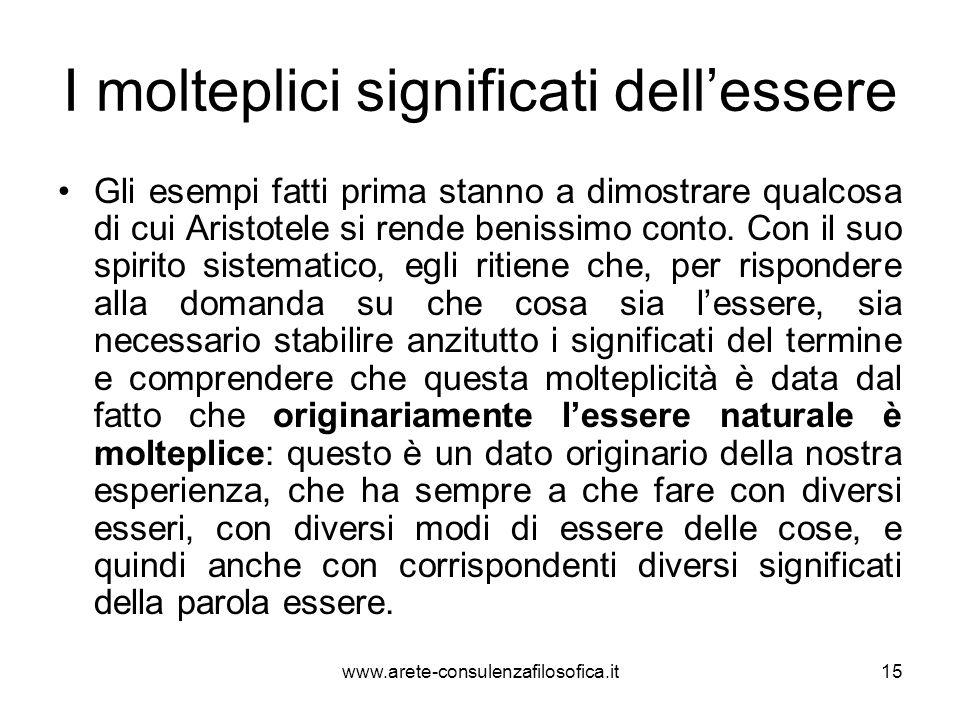 I molteplici significati dell'essere Gli esempi fatti prima stanno a dimostrare qualcosa di cui Aristotele si rende benissimo conto. Con il suo spirit