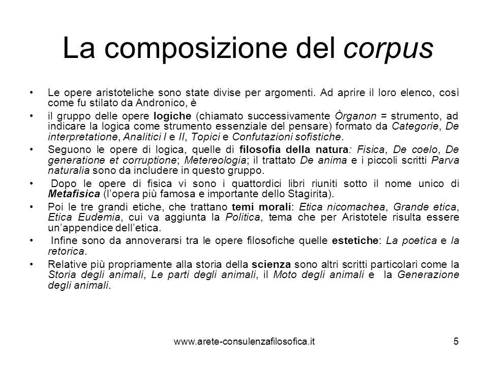 La composizione del corpus Le opere aristoteliche sono state divise per argomenti. Ad aprire il loro elenco, così come fu stilato da Andronico, è il g