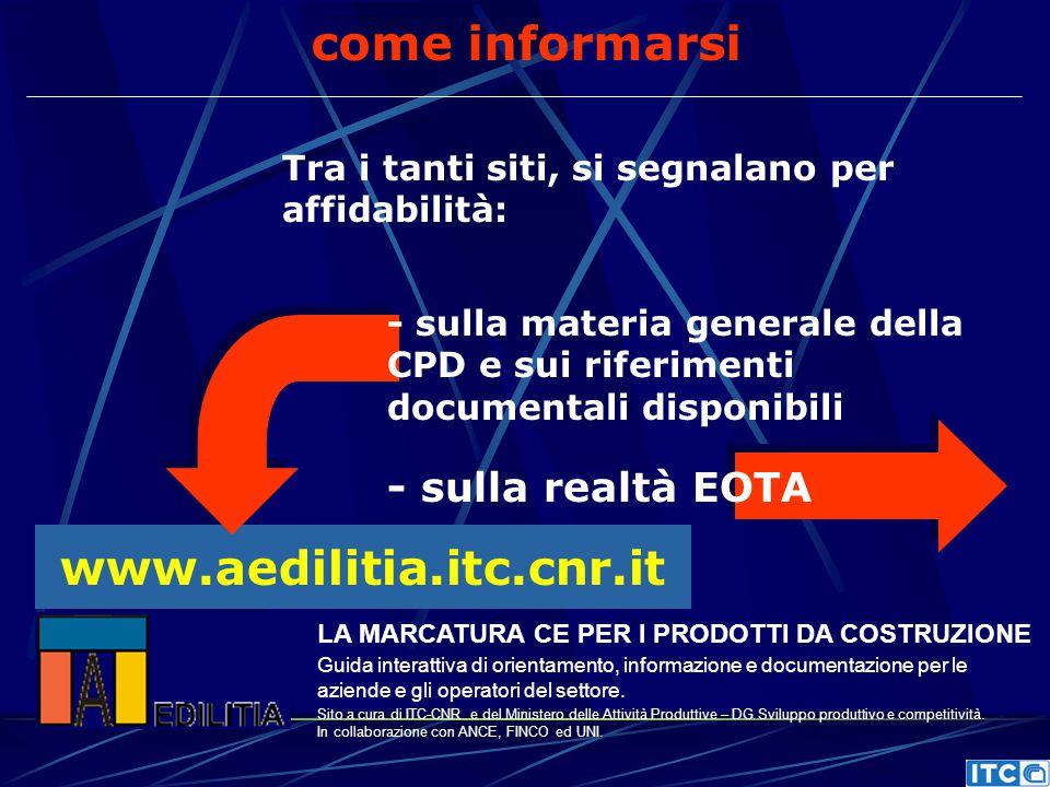 www.aedilitia.itc.cnr.it come informarsi Tra i tanti siti, si segnalano per affidabilità: - sulla materia generale della CPD e sui riferimenti documen