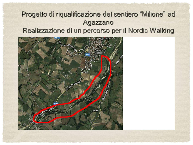 Progetto di riqualificazione del sentiero Milione ad Agazzano Realizzazione di un percorso per il Nordic Walking