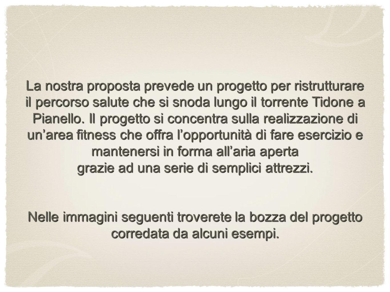 La nostra proposta prevede un progetto per ristrutturare il percorso salute che si snoda lungo il torrente Tidone a Pianello.