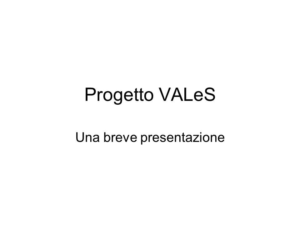 Progetto VALeS Una breve presentazione