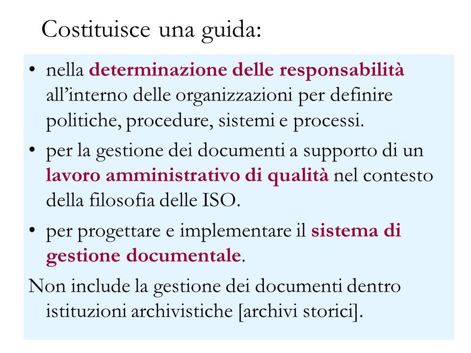 Costituisce una guida: nella determinazione delle responsabilità all'interno delle organizzazioni per definire politiche, procedure, sistemi e processi.
