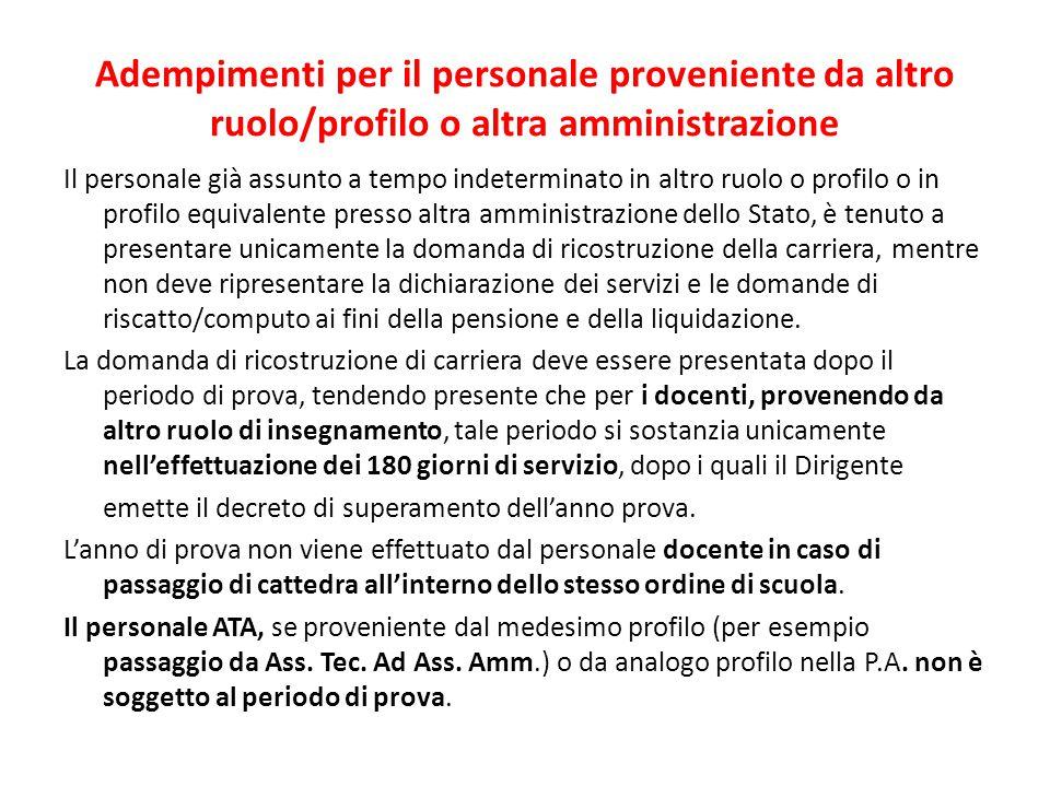 Adempimenti per il personale proveniente da altro ruolo/profilo o altra amministrazione Il personale già assunto a tempo indeterminato in altro ruolo