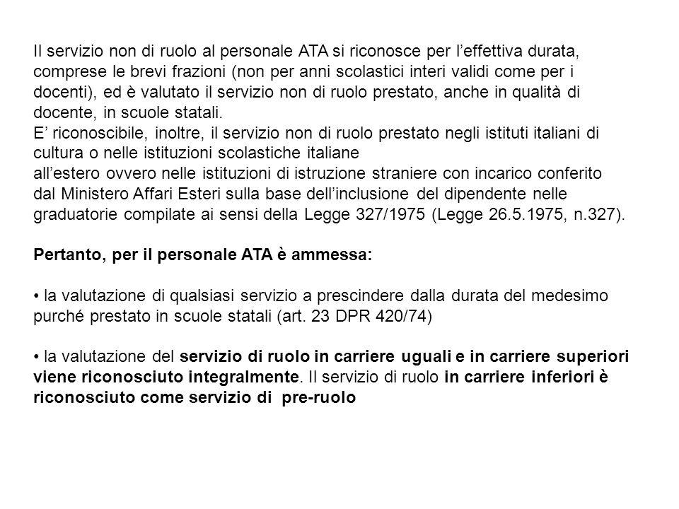 Il servizio non di ruolo al personale ATA si riconosce per l'effettiva durata, comprese le brevi frazioni (non per anni scolastici interi validi come
