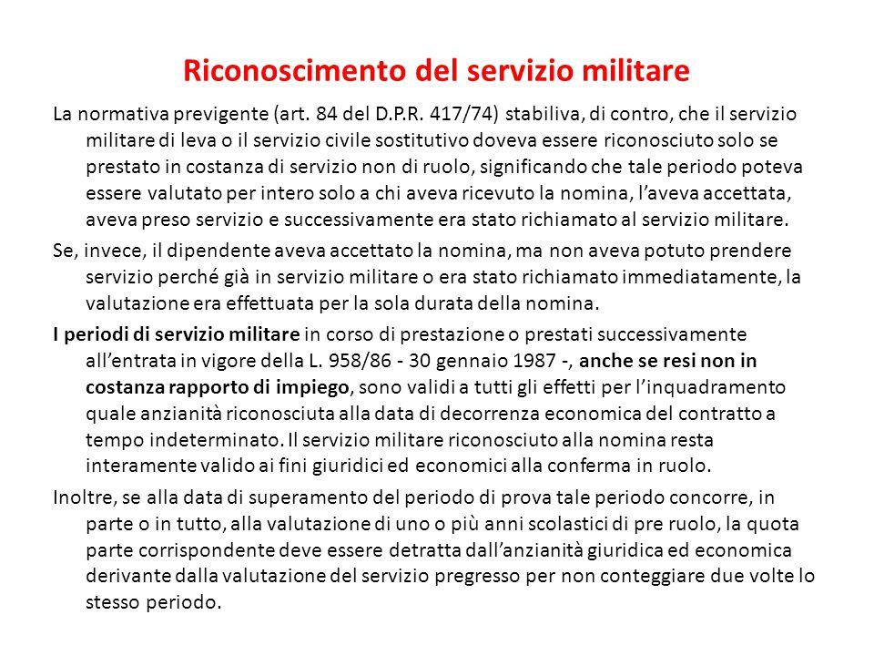 Riconoscimento del servizio militare La normativa previgente (art. 84 del D.P.R. 417/74) stabiliva, di contro, che il servizio militare di leva o il s