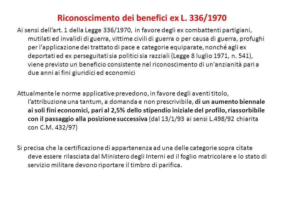 Riconoscimento dei benefici ex L. 336/1970 Ai sensi dell'art. 1 della Legge 336/1970, in favore degli ex combattenti partigiani, mutilati ed invalidi