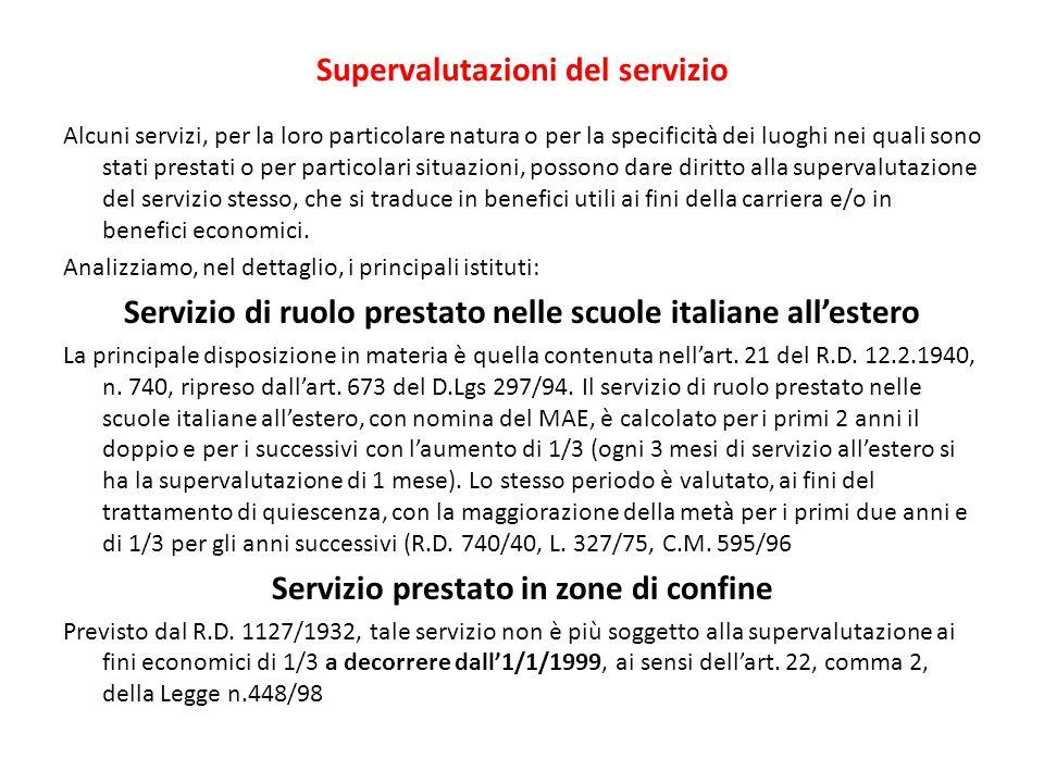 Supervalutazioni del servizio Alcuni servizi, per la loro particolare natura o per la specificità dei luoghi nei quali sono stati prestati o per parti