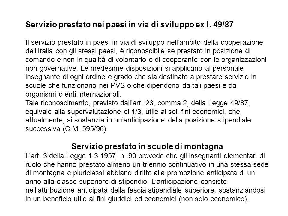 Servizio prestato nei paesi in via di sviluppo ex l. 49/87 Il servizio prestato in paesi in via di sviluppo nell'ambito della cooperazione dell'Italia