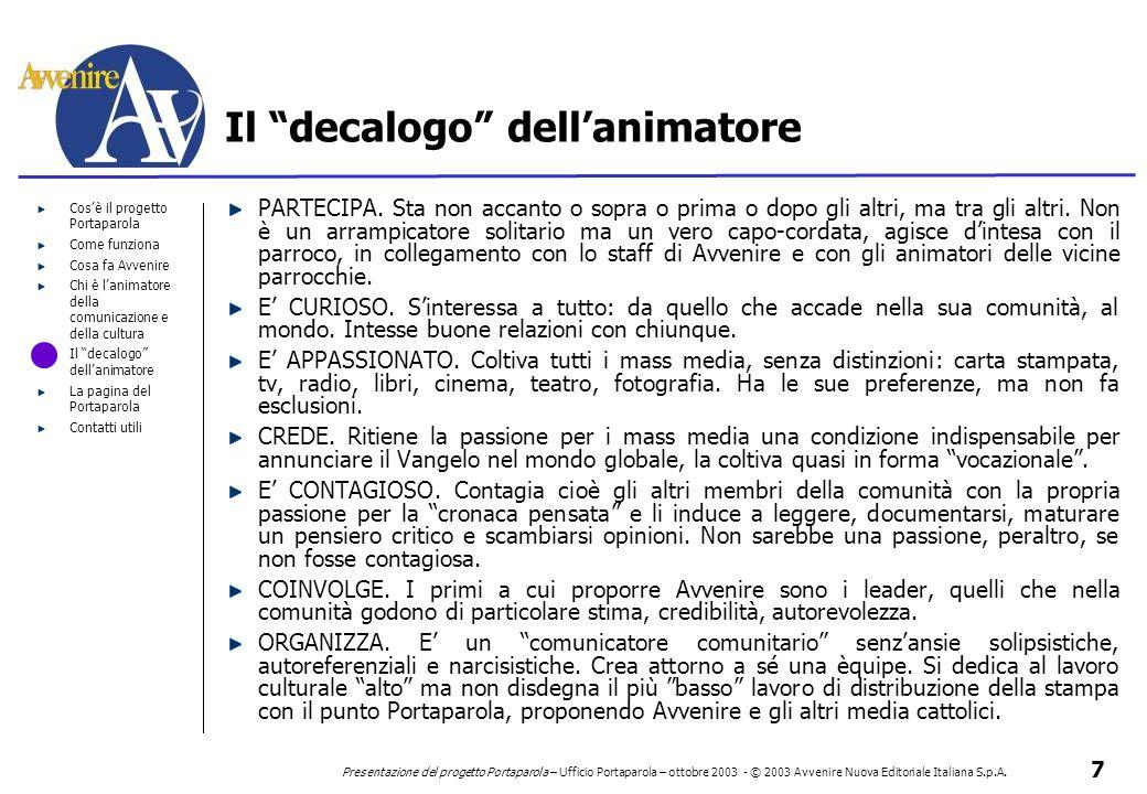 7 Presentazione del progetto Portaparola – Ufficio Portaparola – ottobre 2003 - © 2003 Avvenire Nuova Editoriale Italiana S.p.A. Cos'è il progetto Por