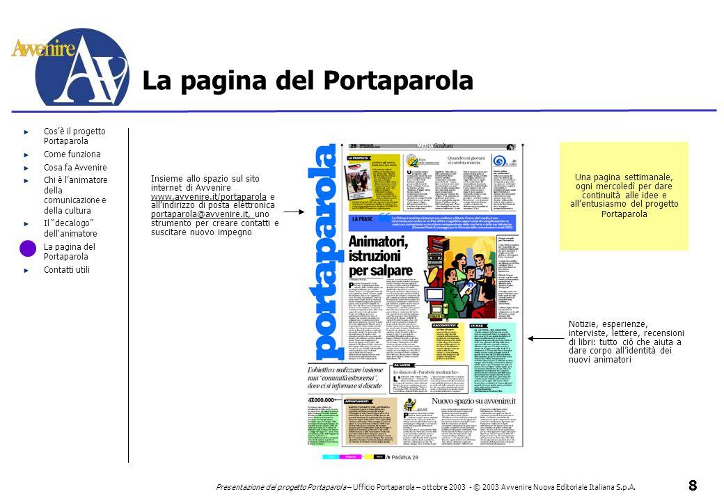 8 Presentazione del progetto Portaparola – Ufficio Portaparola – ottobre 2003 - © 2003 Avvenire Nuova Editoriale Italiana S.p.A. Cos'è il progetto Por