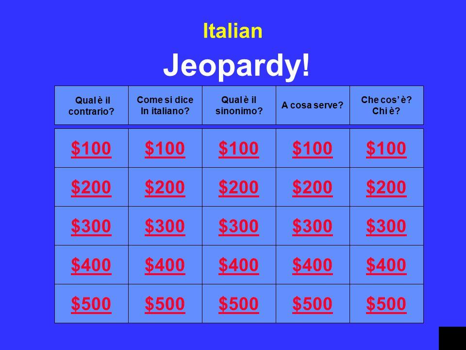 Qual è il contrario? Come si dice In italiano? Qual è il sinonimo? A cosa serve? Che cos' è? Chi è? Jeopardy! Italian