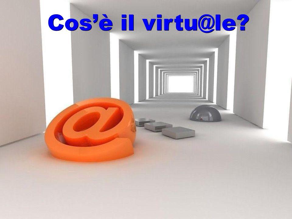Cos'è il virtu@le? Cos'è il virtu@le?