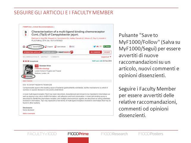 SEGUIRE GLI ARTICOLI E I FACULTY MEMBER Pulsante Save to MyF1000/Follow (Salva su MyF1000/Segui) per essere avvertiti di nuove raccomandazioni su un articolo, nuovi commenti e opinioni dissenzienti.
