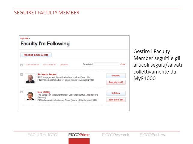 SEGUIRE I FACULTY MEMBER Gestire i Faculty Member seguiti e gli articoli seguiti/salvati collettivamente da MyF1000