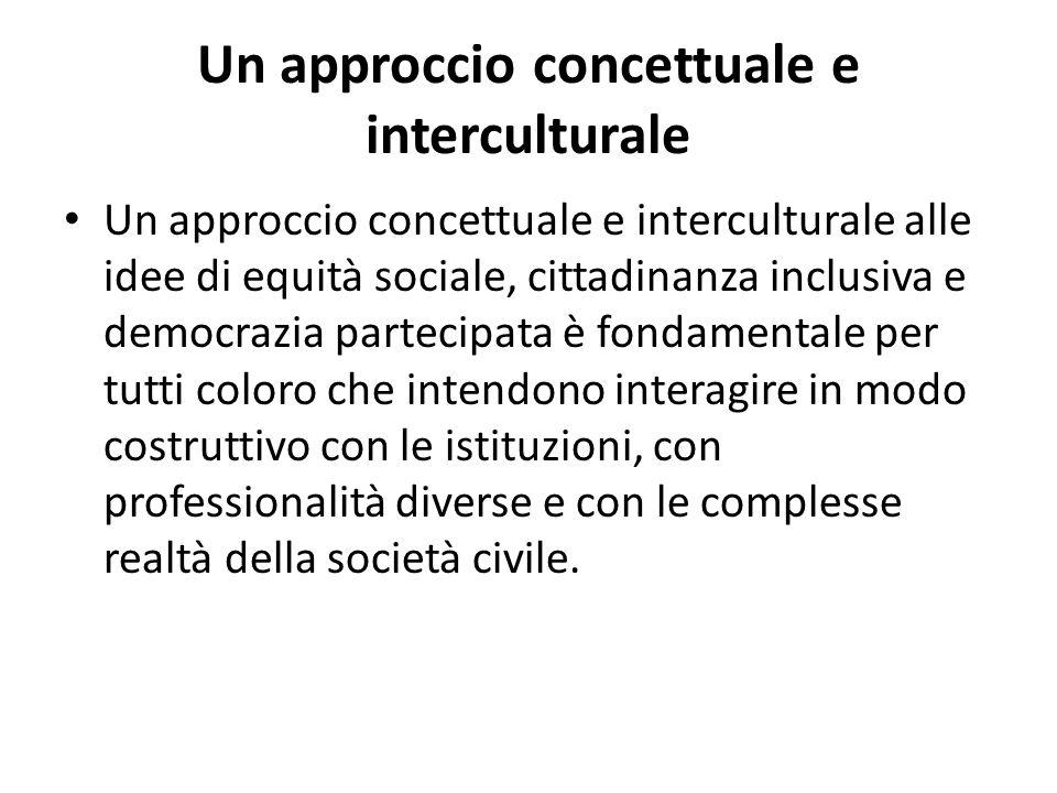 Un approccio concettuale e interculturale Un approccio concettuale e interculturale alle idee di equità sociale, cittadinanza inclusiva e democrazia p