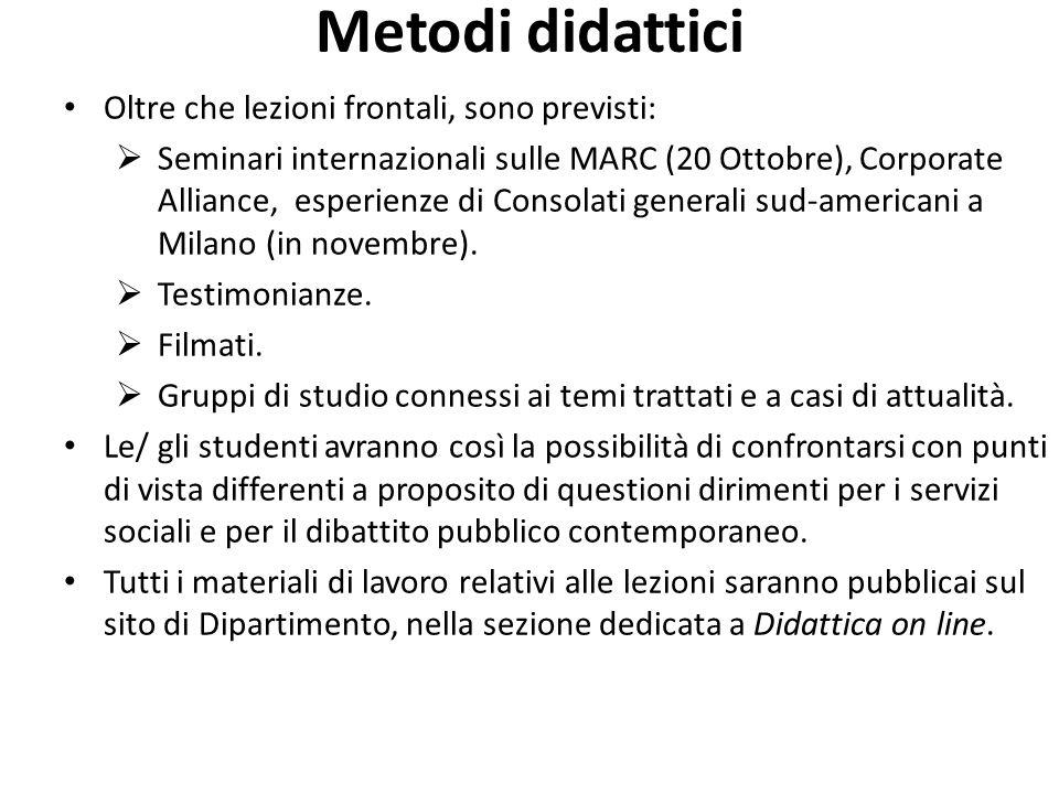Metodi didattici Oltre che lezioni frontali, sono previsti:  Seminari internazionali sulle MARC (20 Ottobre), Corporate Alliance, esperienze di Conso