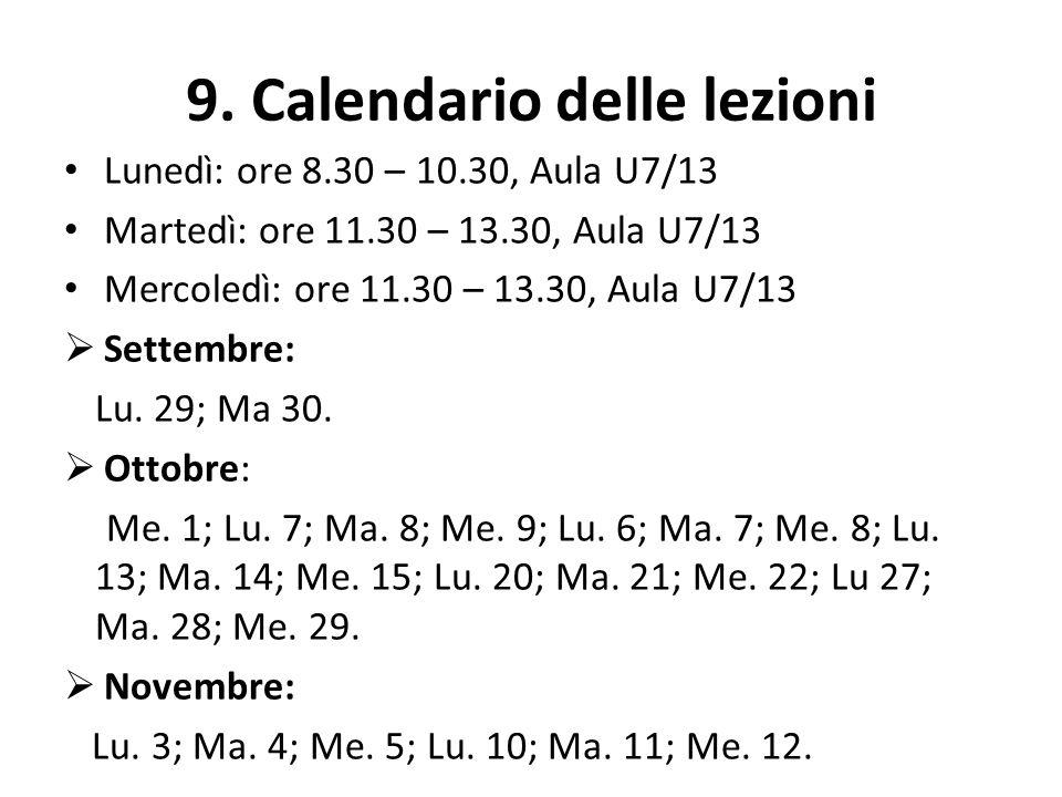 10.Calendario degli esami Da verificare. Vedi calendario accademico 2014-2015.