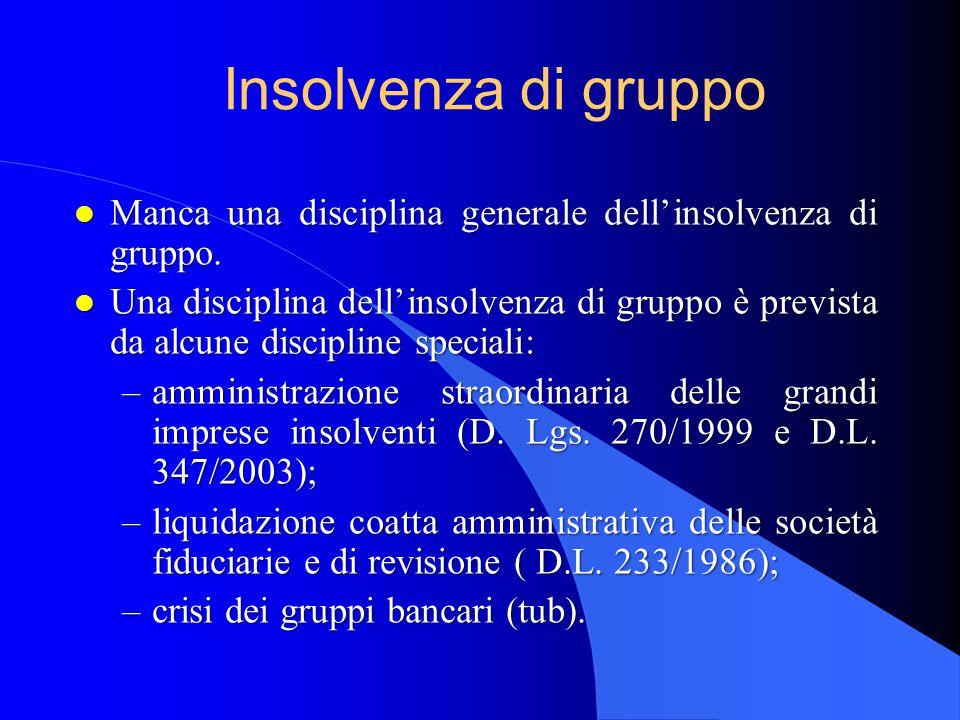 Insolvenza di gruppo l Manca una disciplina generale dell'insolvenza di gruppo.