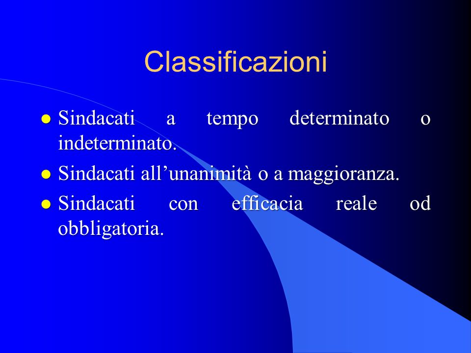 Classificazioni l Sindacati a tempo determinato o indeterminato.