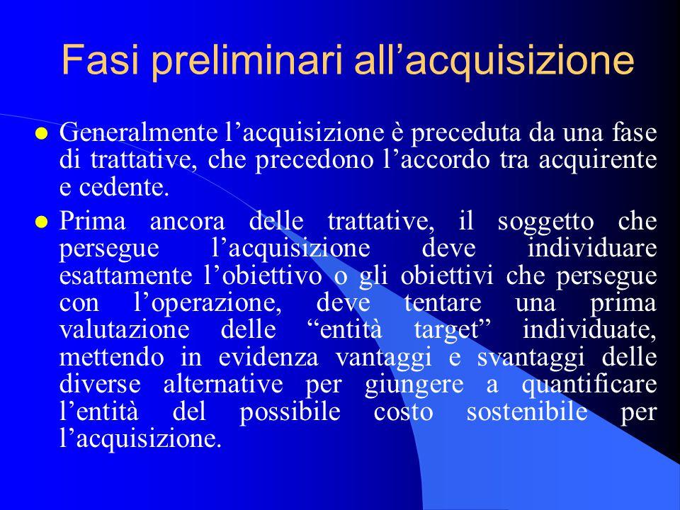 Fasi preliminari all'acquisizione l Generalmente l'acquisizione è preceduta da una fase di trattative, che precedono l'accordo tra acquirente e cedente.