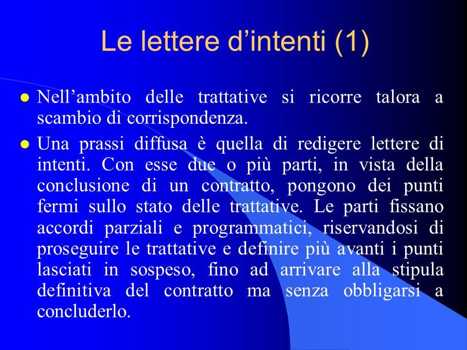 Le lettere d'intenti (1) l Nell'ambito delle trattative si ricorre talora a scambio di corrispondenza.