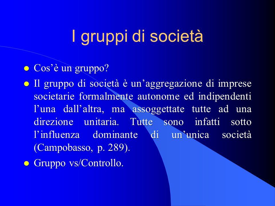I gruppi di società l Cos'è un gruppo.