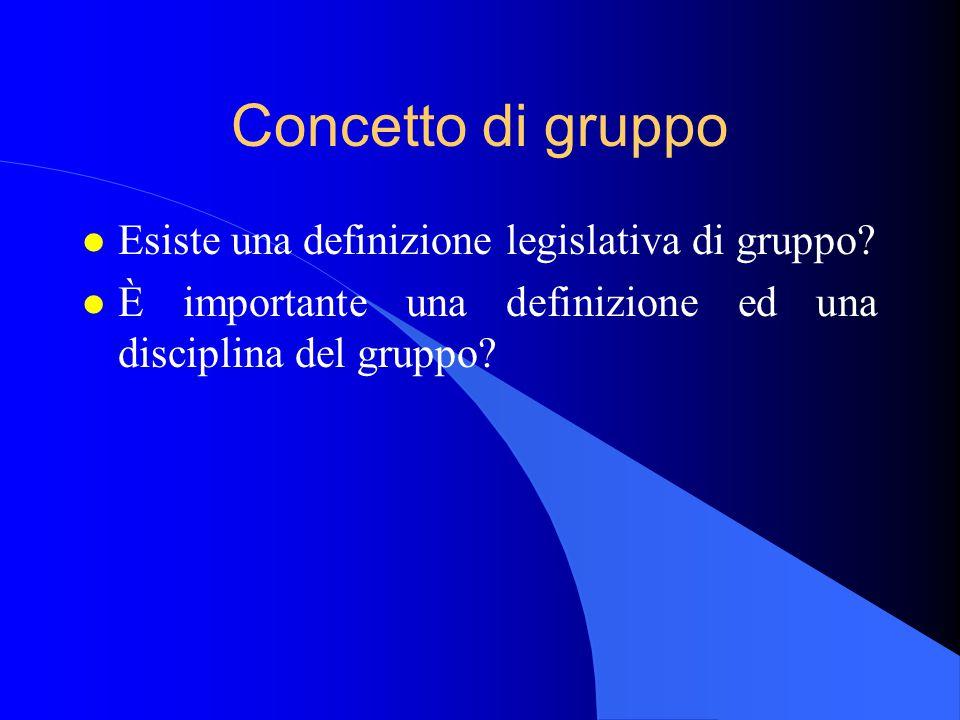 Concetto di gruppo l Esiste una definizione legislativa di gruppo.