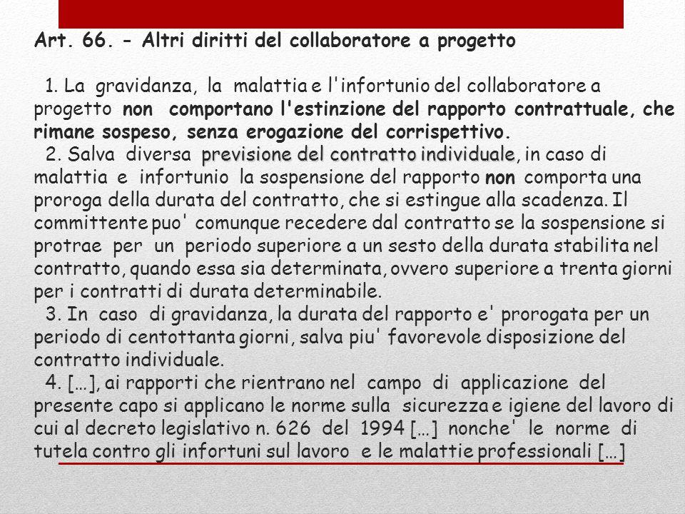 previsione del contratto individuale Art. 66. - Altri diritti del collaboratore a progetto 1. La gravidanza, la malattia e l'infortunio del collaborat