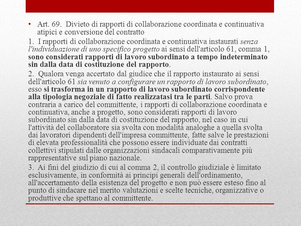 Art. 69. Divieto di rapporti di collaborazione coordinata e continuativa atipici e conversione del contratto 1. I rapporti di collaborazione coordinat