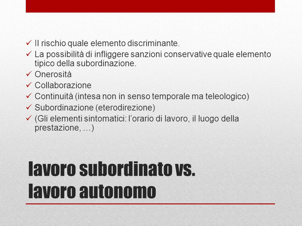 lavoro subordinato vs. lavoro autonomo Il rischio quale elemento discriminante.
