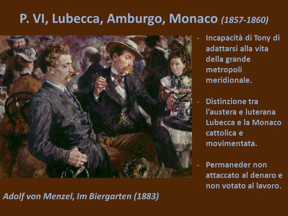 P. VI, Lubecca, Amburgo, Monaco (1857-1860) Adolf von Menzel, Im Biergarten (1883) -Christian estromesso dalla ditta e mandato ad Amburgo. -Tony va a