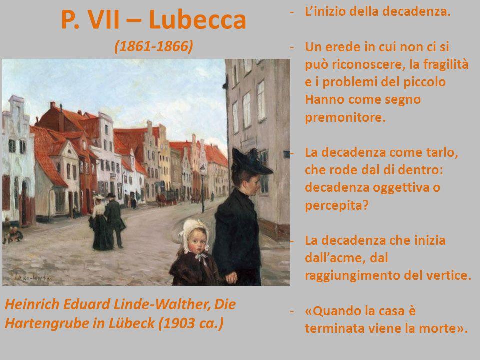 P. VII – Lubecca (1861-1866) H. E. Linde-Walther, Die Hartengrube in Lübeck (1903 ca.) -La nascita e il battesimo di Hanno. -Il fallimento di Christia