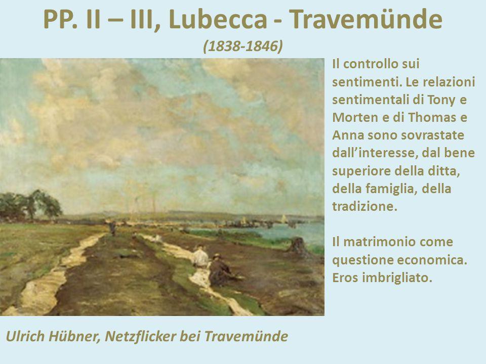 P. III, cap.XI verso la fine Ulrich Hübner, Netzflicker bei Travemünde « - Sì, babbo, - disse, - la signorina Buddenbrook e io... - Bene, allora ti di