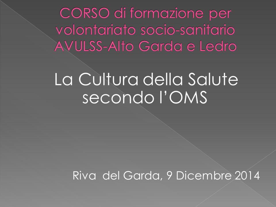 La Cultura della Salute secondo l'OMS Riva del Garda, 9 Dicembre 2014