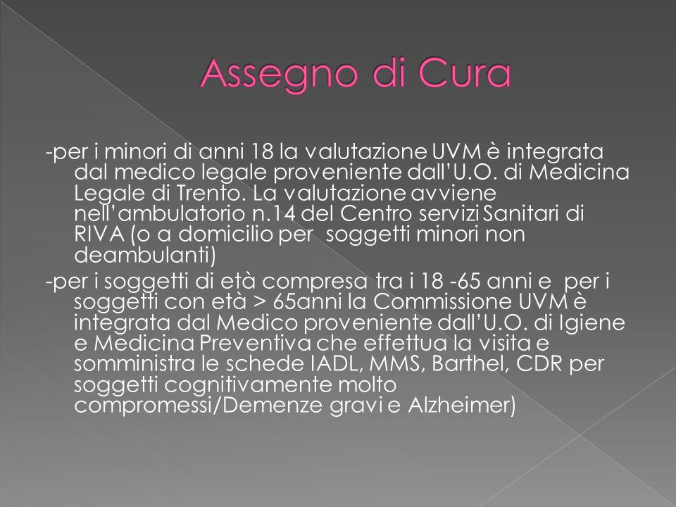 -per i minori di anni 18 la valutazione UVM è integrata dal medico legale proveniente dall'U.O. di Medicina Legale di Trento. La valutazione avviene n