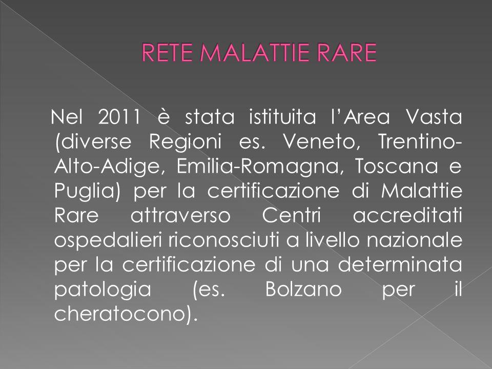 Nel 2011 è stata istituita l'Area Vasta (diverse Regioni es. Veneto, Trentino- Alto-Adige, Emilia-Romagna, Toscana e Puglia) per la certificazione di