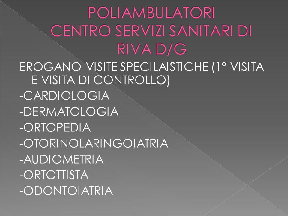 EROGANO VISITE SPECILAISTICHE (1° VISITA E VISITA DI CONTROLLO) -CARDIOLOGIA -DERMATOLOGIA -ORTOPEDIA -OTORINOLARINGOIATRIA -AUDIOMETRIA -ORTOTTISTA -