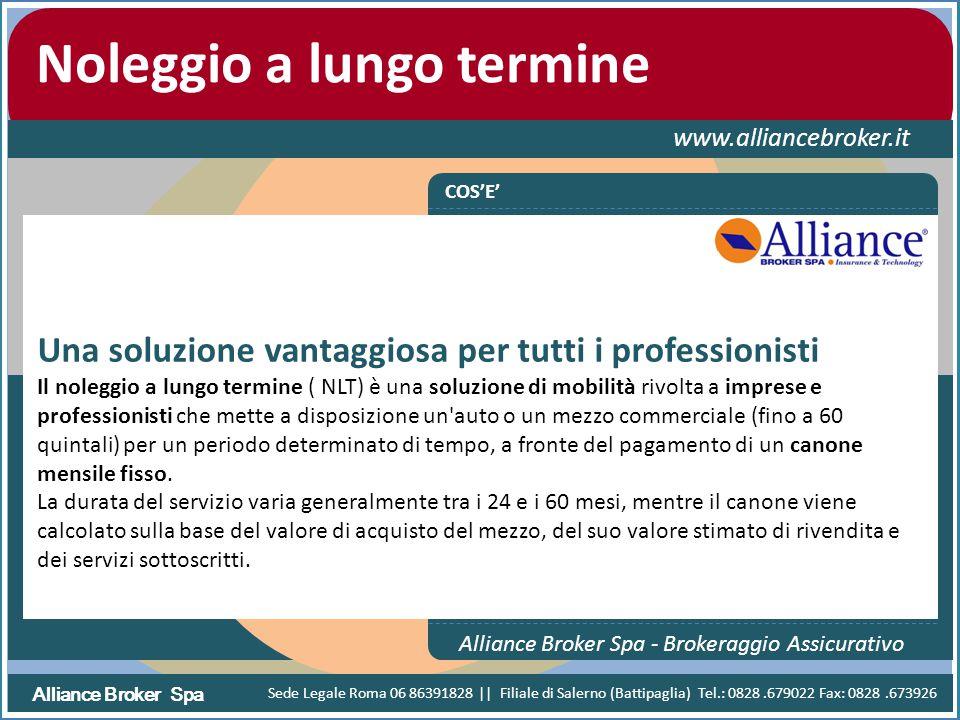 Alliance Broker Spa Noleggio a lungo termine www.alliancebroker.it COS'E' Alliance Broker Spa - Brokeraggio Assicurativo Una soluzione vantaggiosa per