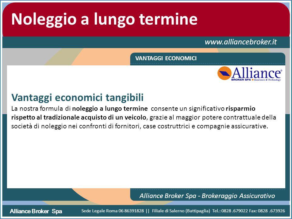 Alliance Broker Spa Noleggio a lungo termine www.alliancebroker.it VANTAGGI ECONOMICI Alliance Broker Spa - Brokeraggio Assicurativo Vantaggi economic